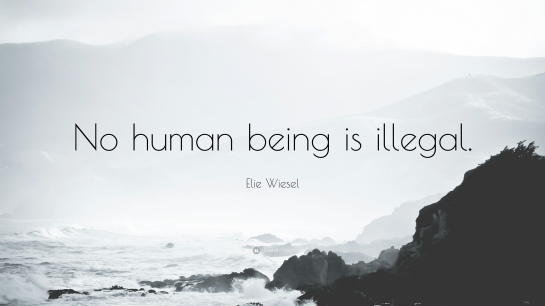 59145-elie-wiesel-quote-no-human-being-is-illegal